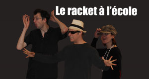 Spectacle le Racket à l'école